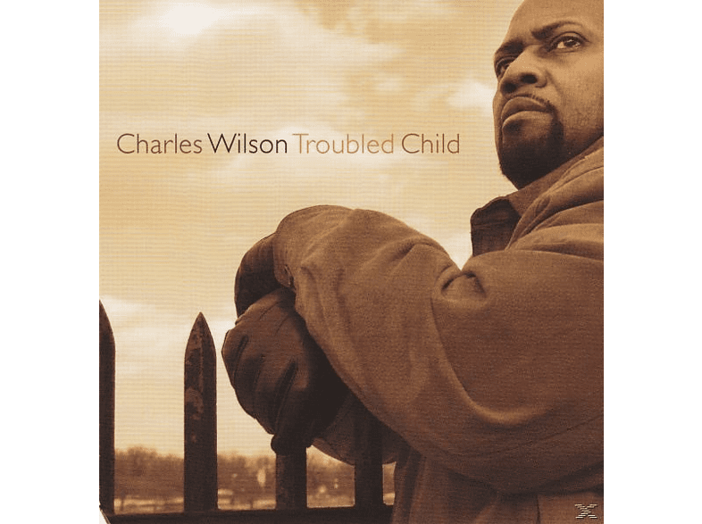Charles Wilson - Troubled Child [CD]