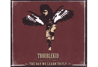 Troublekid - The Day We Learn To Fly - (CD)
