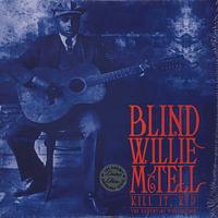 Blind Willie McTell - KILL IT KID-THE ESSENTIAL COLLECTION [Vinyl]