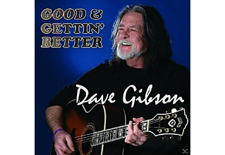 Dave Gibson - Good & Gettin' Better - (CD)