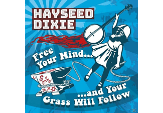 Hayseed Dixie - Free Your Mind And Your Grass Will Follow - (CD)