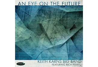 Keith -big Band- Karns - An Eye On The Future - (CD)