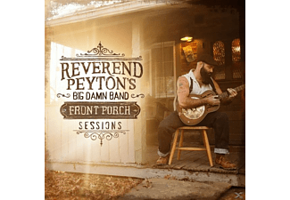 Reverend Peytonæs Big Damn Ban - THE FRONT PORCH SESSIONS - (CD)