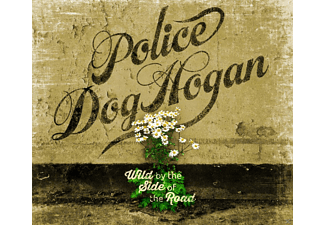 Police Dog Hogan - Wild By The Side Of The Road - (CD)