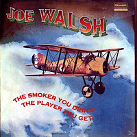 Joe Walsh - The Smoker You Drink, The Player You Get [Vinyl]