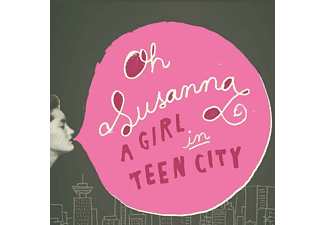 Oh Susanna - Girl In Teen City - (CD)