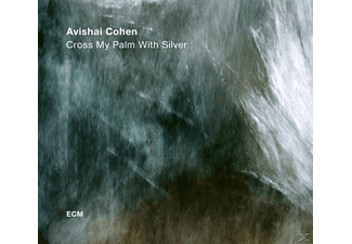 Avishai Cohen - Cross My Palm With Silver - (CD)