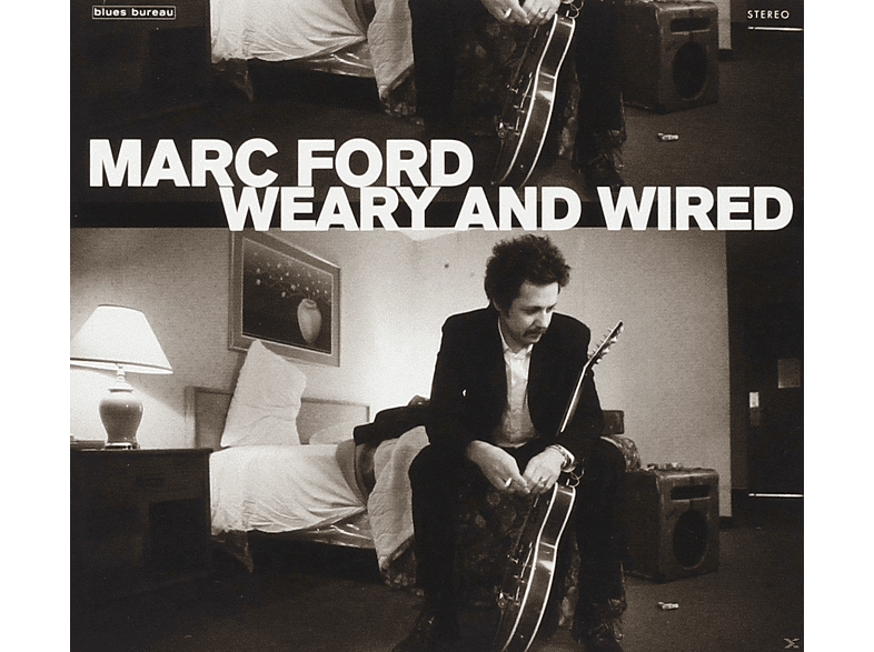 Marc Ford - Weary And Wired [CD]
