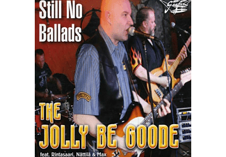 The Jolly Be Goode - Still No Ballads - (CD)