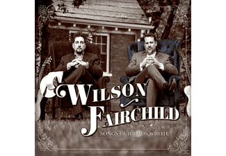 Wilson Fairchild - Songs Our Dad Wrote - (CD)