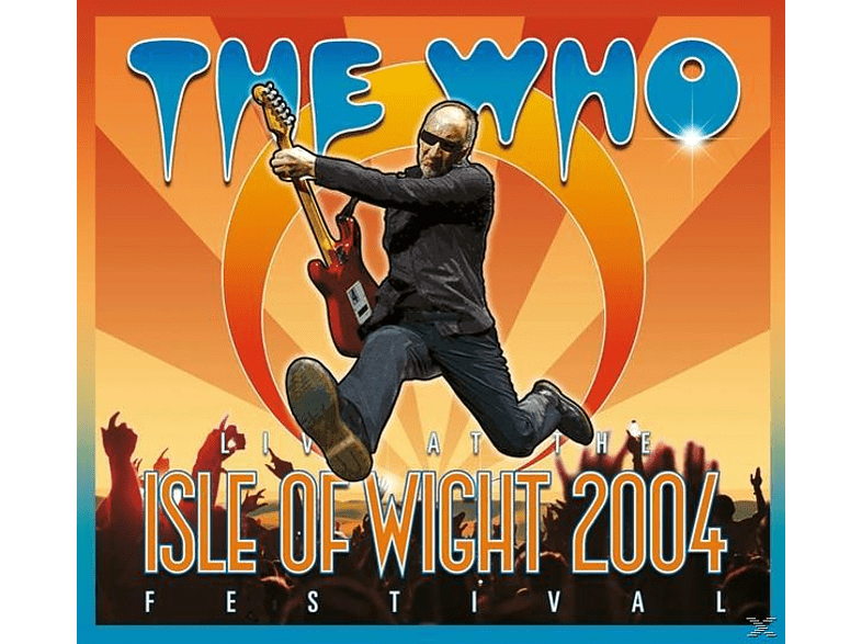 The Who - LIVE AT THE ISLE OF WIGHT FESTIVAL 2004 [CD + DVD Video]