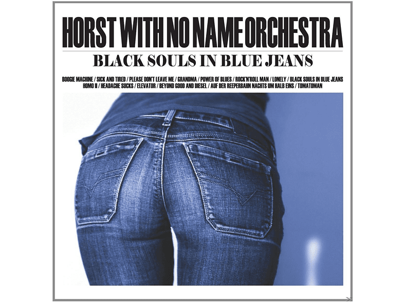 Horst With No Name Orchestra - Black Souls In Blue Jeans [Vinyl]