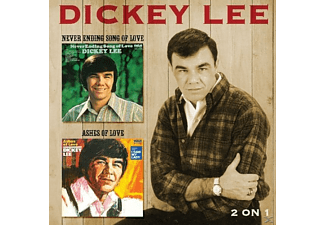 Dickey Lee - Never Ending Song Of Love/Ashes Of Love - (CD)