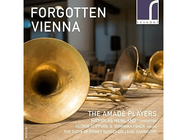 George Clifford, Dominika Feher, The Amade Players, Cambridge The Choir Of Sidney Sussex College - Forgotten Vienna [CD]