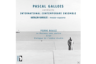 Katalin Karolyi, International Contemporary Ensemble - Pascal Gallois conducts Pierre Boulez [CD]
