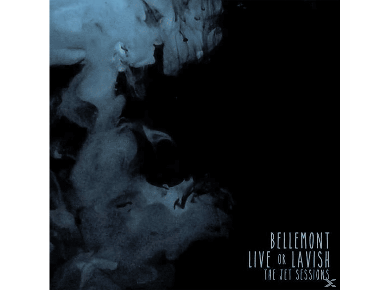 Bellemont - LIVE OR LAVISH: THE JET SESSIONS [Vinyl]