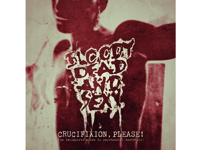 Bloody Dead And Sexy - CRUCIFIXION PLEASE! [CD]