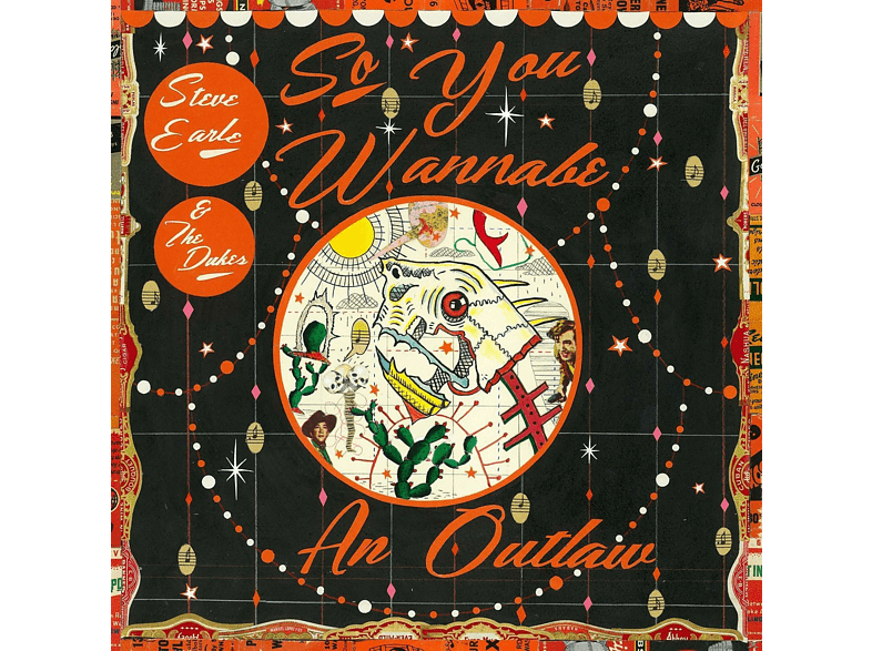Steve Earle, The Dukes - So You Wannabe an Outlaw [Vinyl]