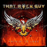 That Rock Guy - NOTHIN TO LOSE [CD]