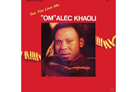 Om Alec Khaoli - SAY YOU LOVE ME [Vinyl]