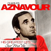 Charles Aznavour - Sur Ma Vie-His Greatest Hits [CD]