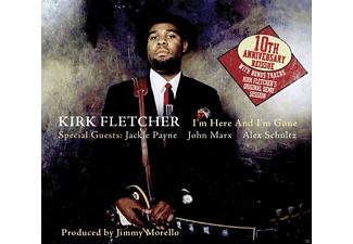 Kirk Fletcher - I'm Here And I'm Gone - (CD)