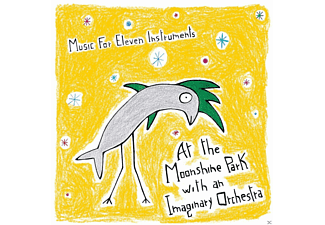 Music For Eleven Instruments - At The Moonshine Park With An Imaginary Orchestra - (CD)