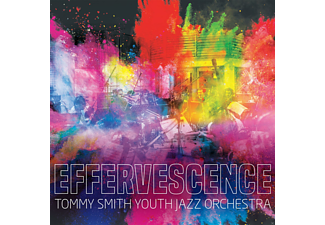 Tommy Smith Youth Jazz Orchestra - Effervenscence - (CD)