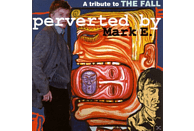 VARIOUS - Perverted By Mark E./A Tribute To The Fall [CD]