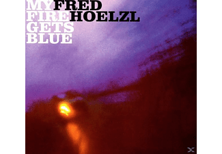 Fred Hoelzl - My Fire Gets Blue - (CD)