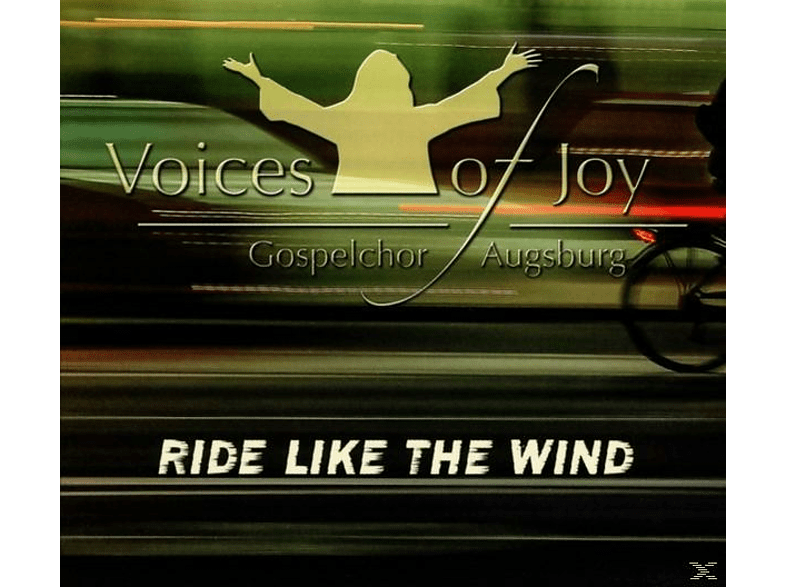 Voices Of Joy-gospelchor Augsburg - Ride Like The Wind [CD]