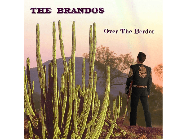 The Brandos - Over The Border [CD]