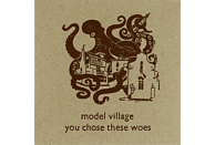 Modern Village - You Chose These Woes [CD]
