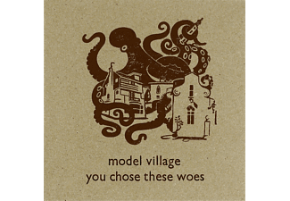 Modern Village - You Chose These Woes - (CD)