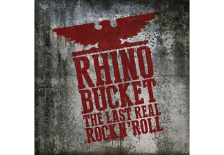 Rhino Bucket - THE LAST REAL ROCK N' ROLL - (CD)