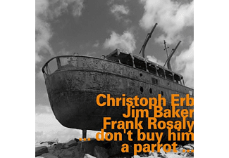 ERB ,CHRISTOPH/ROSALY,FRANK/BAKER,JIM - ...don't buy him a Parrot - (CD)