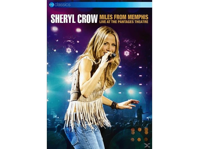 Sheryl Crow - Miles From Memphis: Live At Pantages Theatre [DVD]