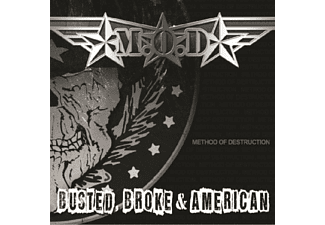 M.O.D. - Busted Broke And American - (CD)