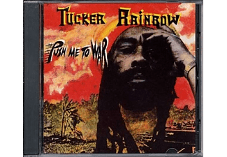 Tucker Rainbow - Push Me To War - (CD)