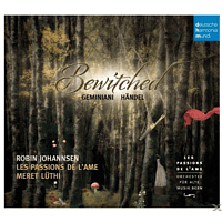Robin Johannsen, Les Passions De L'ame - Bewitched-Enchanted Music by Geminiani & Händel [CD]