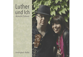 Acoustic Colours - Luther Und Ich - (CD)