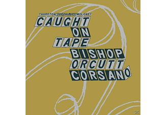 Caught On Tape, Bishop, Orcutt, Corsano - Parallelogram A La Carte: Thurston Moore & John Mo - (Vinyl)