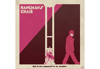 Hangman's Chair - This Is Not Supposed To Be Positive - (CD)