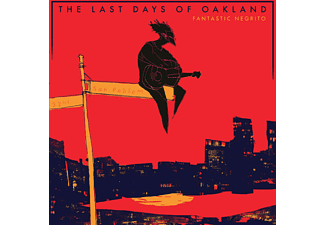 Fantastic Negrito - The Last Days of Oakland - (CD)