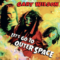 Gary Wilson - Let's Go To Outer Space [CD]