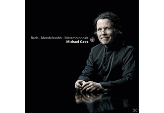 Michael Gees - Bach-Mendelssohn-Metamorphosis - (CD)
