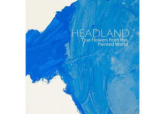 Headland - True Flowers From This Painted World - (Vinyl)