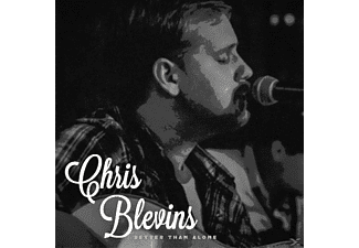 Chris Blevins - Better Than Alone - (CD)