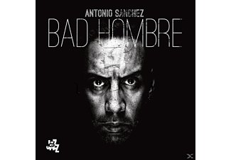Antonio Sanchez - Bad Hombre - (CD)