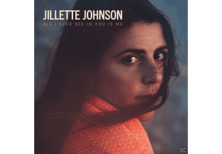 Jilette Johnson - All I Ever See In You Is Me - (CD)